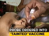 Video : Contaminated Polio Vaccine Given To Children In UP, Probe Ordered