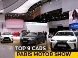 Video : Paris Motor Show: Top 9 Cars