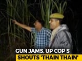 "Video : After Gun Jams, UP Cop Shouts ""Thain Thain"" To Scare Accused"