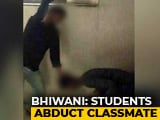 "Video : 4 Students Kidnap Classmate, Beat Him Up To Make ""Viral Video"""