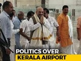 "Video : On Amit Shah's ""Opening"" Of Kannur Airport, Kerala Minister's Comment"
