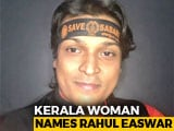 "Video : ""He Put On Soft Porn"": Kerala Woman Names Activist Rahul Easwar In #MeToo"