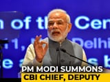 Video : PM Modi Intervenes In Big CBI War, Summons Its Top Two Officers