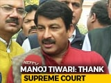 "Video : ""Misplaced Bravado"": Top Court Raps BJP's Manoj Tiwari For Sealing Case"