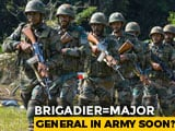 Video : In Radical Restructuring Plan, Army Brigadiers, Major Generals To Have Same Rank, Pay