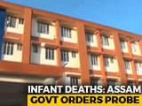 Video : 16 Infants Die At Assam Hospital In 9 Days, Probe Ordered