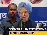 Video : Modi Government Making Calibrated Bid To Weaken Democracy: Manmohan Singh