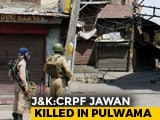 Video : CRPF Jawan Killed In Terror Attack In Jammu And Kashmir's Pulwama
