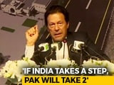 "Video : ""Army, Parties On Same Page, Want Civilised Ties With India"": Imran Khan"
