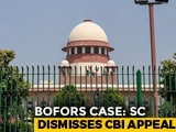 Video : Top Court Rejects CBI Plea To Reopen Bofors Case Over Delay Of 4,500 Days