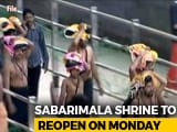 Video : Restrictions Announced As Kerala Braces For Sabarimala's Monday Reopening