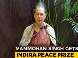 Video : Manmohan Singh Is The Epitome Of Humility, Says Sonia Gandhi