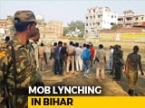 Video : In Bihar, Police Investigation Into Mob Killing Stops Till Chhath Puja