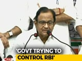 "Video : ""November 19 Day Of Reckoning"": P Chidambaram Ahead Of Key RBI Meet"