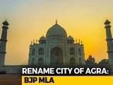 "Video : ""Agra To Agrawal"": BJP Leaders Want To Rename More Uttar Pradesh Cities"