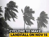 Video : Cyclone Gaja Likely To Cross Tamil Nadu Coast On November 15 Afternoon