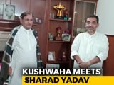 Video : Unhappy With BJP's Seat Sharing Plan, Upendra Kushwaha Meets Sharad Yadav
