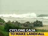 Video : Cyclone Gaja To Make Landfall Today; Puducherry, Tamil Nadu On High Alert