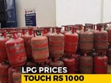 Video : Domestic LPG Cylinder Price Breaches Rs 1,000 Mark