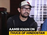 Video : Aamir Khan On <i>Thugs Of Hindostan</i>: 'I Think We Went Wrong'