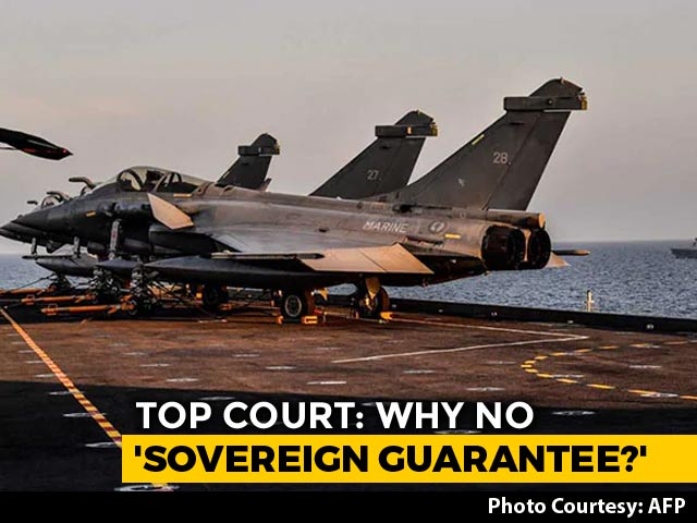 Video : No Sovereign Guarantee For Rafale, Government Admits In Supreme Court