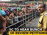 Video: Top Court To Consider Petitions For Changing Sabarimala Verdict Today