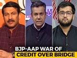 Video: Manoj Tiwari-AAP Face-Off Over Violence At Delhi Bridge Opening