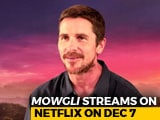 Video : Watch! Christian Bale On Voicing Bagheera In <i>Mowgli</i>
