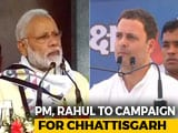 Video : PM Modi, Rahul Gandhi To Launch Campaign For Chhattisgarh Polls Today
