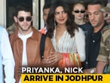Video : And So It Begins. Priyanka Chopra, Nick Jonas And Families Arrive In Jodhpur