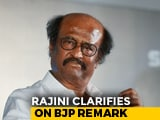 "Video : ""People Will Decide If BJP A Dangerous Party"": Rajinikanth Clarifies"