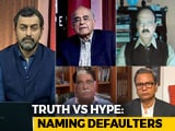 Video : Truth vs Hype: Cover-Up To Protect 'VIP' Defaulters?