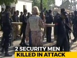 Video : 2 Cops Killed In Attack On Chinese Consulate In Karachi, Gunmen Shot Dead