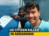 "Video : ""Hit By Arrows, Kept Walking"": American Killed By Protected Andaman Tribe"