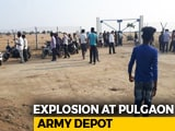 Video : 6 Dead, Many Injured In Explosion Near Ordnance Depot In Maharashtra