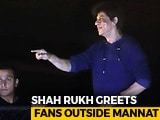 Video : SRK Greets His Fans Outside 'Mannat' On His 53rd Birthday