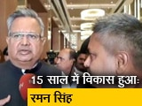 Video : NDTV से बोले छत्तीसगढ़ के CM रमन सिंह, 'विकास से नक्सलवाद को खत्म करेंगे'