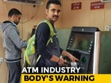 Video : 50% ATMs In India May Shut Down By March Next Year, Says Report
