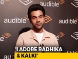 Video : Rajkummar Rao On Collaborating With Radhika Apte & Kalki Koechlin