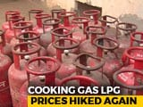 Video : Cooking Gas Price Hiked For Second Time This Month