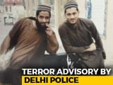 Video : Delhi Police Releases Photos Of 2 Terrorists Suspected To Be In The City