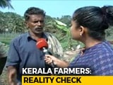 Video : Post Floods, Kerala's Farmers Still In Desperate Need Of Financial Assistance