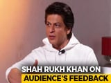 Video : I Take Feedback With Love: Shah Rukh Khan