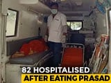 Video : 7 Dead, 82 Hospitalised After Eating <i>Prasad</i> In Karnataka