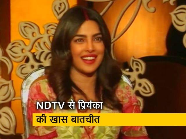 Videos : NDTV से प्रियंका चोपड़ा की खास बातचीत