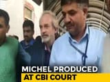Video : Christian Michel Not Cooperating, Says CBI, Gets 5 More Days Of Custody