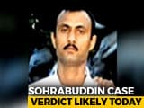 Video : Sohrabuddin Sheikh Encounter Case Verdict Likely Today