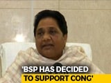 Video : Will Support Congress In Madhya Pradesh To Keep BJP Out: Mayawati