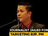 Video : Manipur Journalist In 12-Month Custody For Targeting BJP, PM Modi