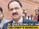 "Video : ""You Tolerated Fight Since July, Why Urgent Move"": Top Court On CBI Chief"